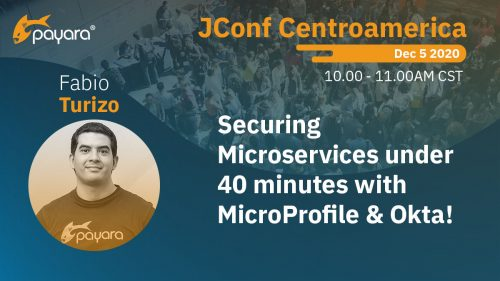 Fabio Turizo at JConf Centroamerica: Securing Microservices under 40 minutes with MicroProfile & Okta!