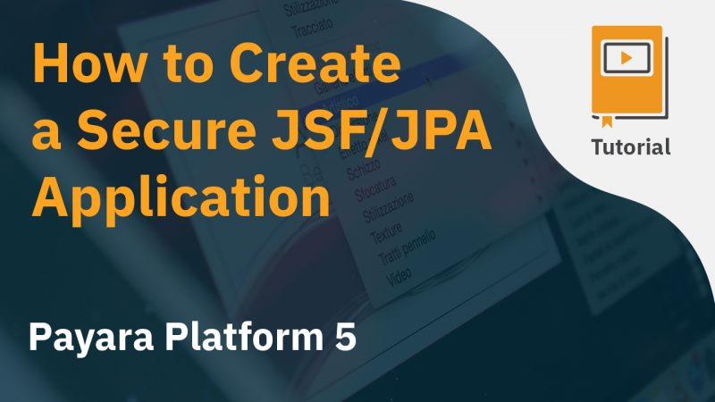 How to Create a Secure JSFJPA Application
