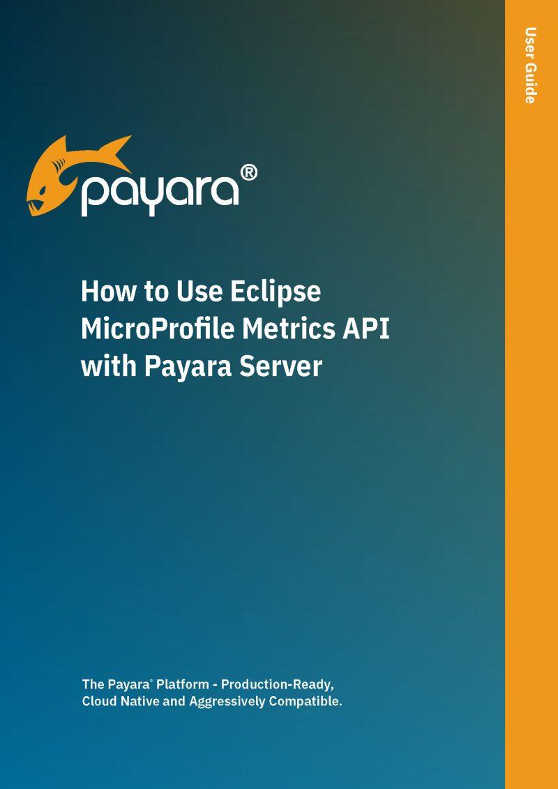 How-to-Use-Eclipse-MicroProfile-Metrics-API-with-Payara-Server Cover