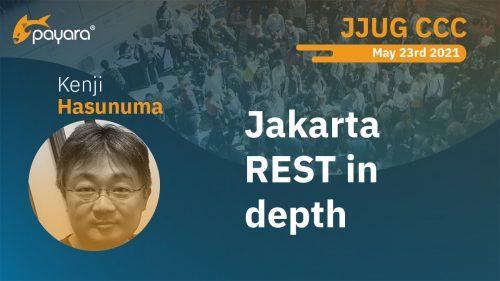 Payara at Japan JUG CCC: Jakarta REST In Depth (Japanese translation)