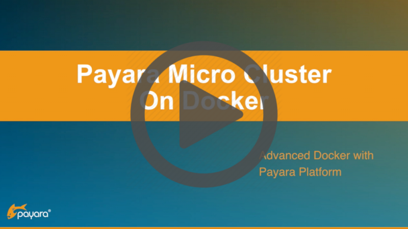 Video link to Payara Micro Cluster On Docker.