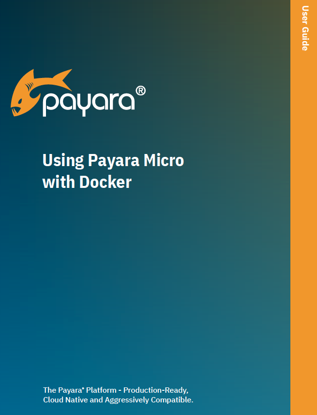 'Using Payara Micro with Docker' user guide front cover.