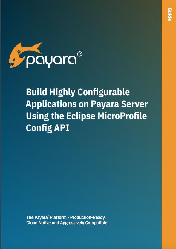 Build applications on Payara Server using MicroProfile Config API