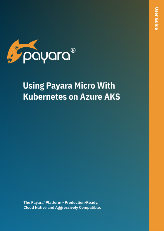Using Payara Micro with Kubernetes on Azure AKS