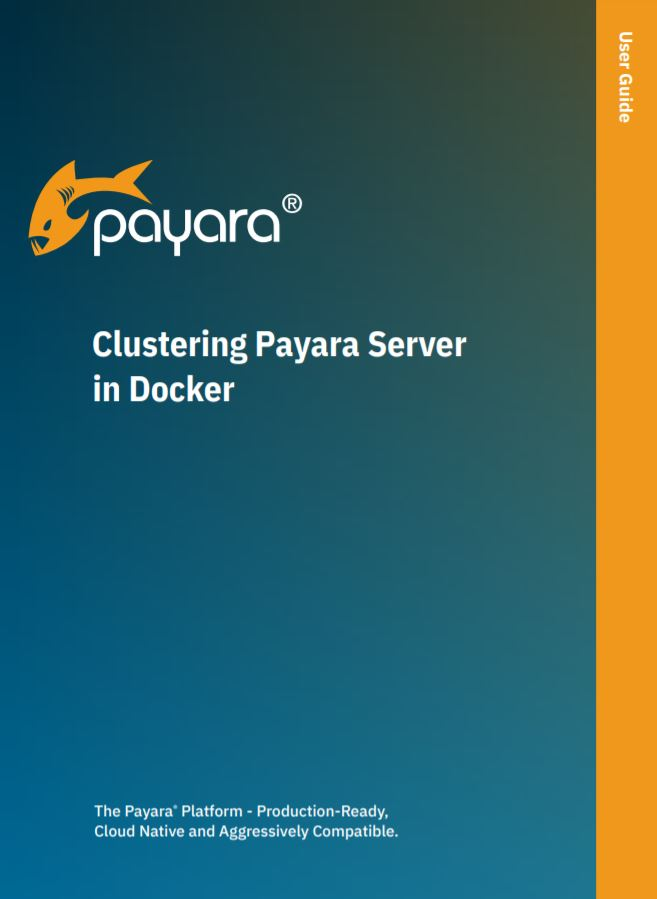 Clustering Payara Server in Docker user guide.