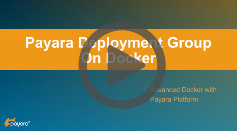 Payara Deployment Group on Docker